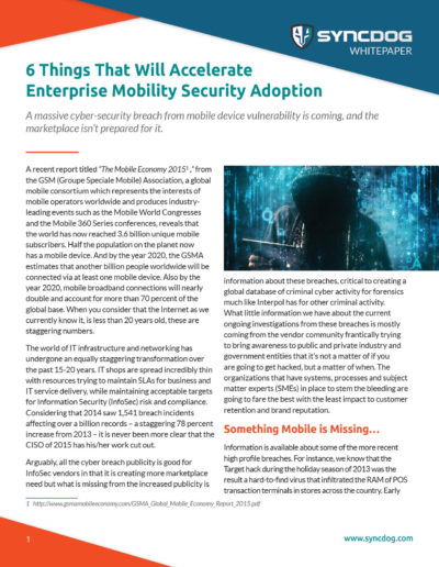SyncDog: 6 Things to Accelerate Mobile Security Adoption